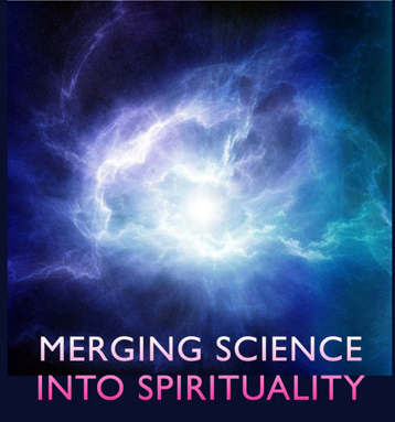 mERGING SCIENCE WITH SPIRITUALITY