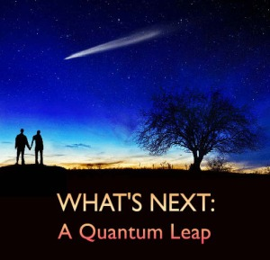 What is next a quantum leap