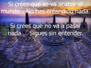 sI CREEES QUE SE VA A ACABAR EL MUNDO