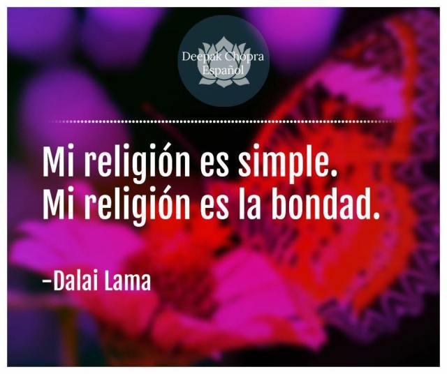 Mi religion es simple, es bondad