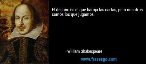 frase-el_destino_es_el_que_baraja_las_cartas_pero_nosotros_somos_-william_shakespeare