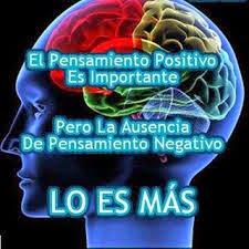 El pensamiento positivo es importante, pero la ausencia del pensamiento negativo lo es mas