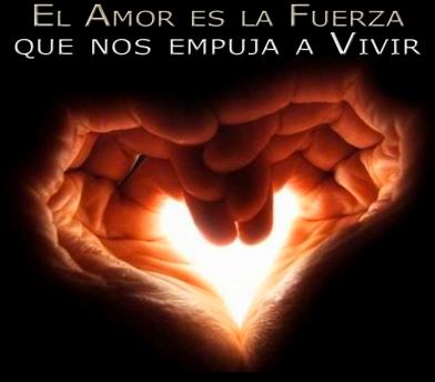 El amor es la fuerza que nos impulsa a vivir