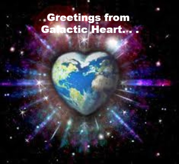 Greeting from Galactic Heart